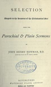 Cover of: Selection adapted to the seasons of the ecclesiastical year from the Parochial & plain sermons of John Henry Newman
