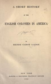 Cover of: A short history of the English colonies in America