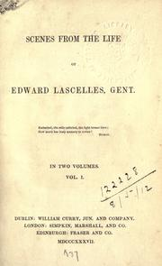 Cover of: Scenes from the life of Edward Lascelles, gent |