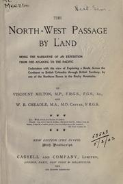 The North-west passage by land by Milton, William Fitzwilliam Viscount