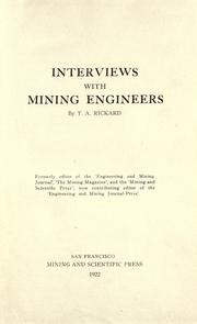 Interviews with mining engineers by T. A. Rickard