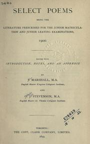 Cover of: Select poems: being the literature prescribed for the Junior Matriculation and Junior Leaving examinations, 1900, edited with introduction, notes, and an appendix.