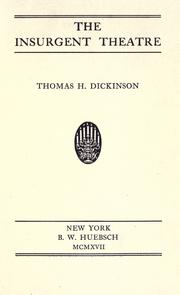 The insurgent theatre by Dickinson, Thomas Herbert