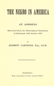 Cover of: The negro in America: an address delivered before the Philosophical institution of Edinburgh, 16th October 1907.
