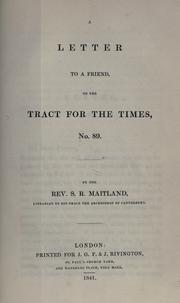 Cover of: A letter to a friend, on the Tract for the times, no. 89