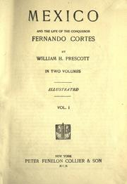 Cover of: Mexico, and the life of the conqueror Hernando Cortes
