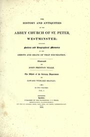 Cover of: The history and antiquities of the abbey church of St. Peter, Westminster