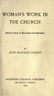 Woman's work in the church by John Malcolm Forbes Ludlow