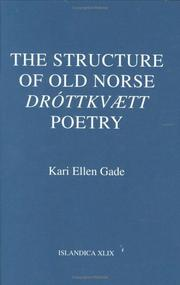 The structure of Old Norse Dróttkvætt poetry by Kari Ellen Gade
