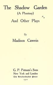 Cover of: The shadow garden (a phantasy) and other plays