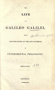 Cover of: The life of Galileo Galilei, with illustrations of the advancement of experimental philosophy ; Life of Kepler