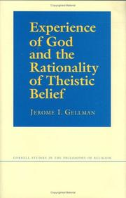 Experience of God and the rationality of theistic belief by Jerome I. Gellman
