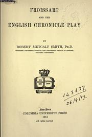 Froissart and the English chronicle play by Robert Metcalf Smith