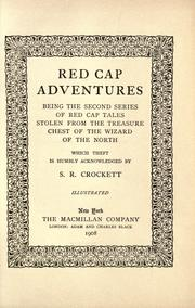 Cover of: Red cap adventures: being the second series of Red cap tales stolen from the treasure chest of the Wizard of the North, which theft is humbly acknowledged