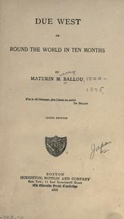 Cover of: Due west, or Round the world in ten months by Ballou, Maturin Murray