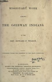 Missionary work among the Ojebway Indians by Edward F. Wilson