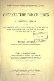 Voice culture for children by James Bates