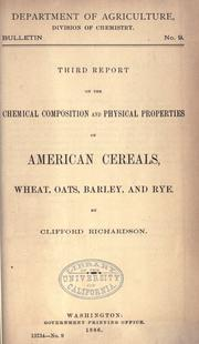 Cover of: Third report on the chemical composition and physical properties of American cereals, wheat, oats, barley and rye