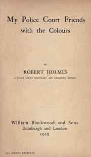 Cover of: My police court friends with the colours by Holmes, Robert.