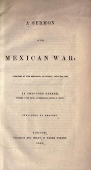 Cover of: A sermon of the Mexican War, preached at the Melodeon, on Sunday, June 25, 1848