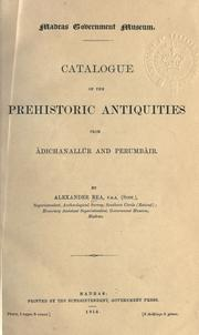 Cover of: Catalogue of the prehistoric antiquities from ©ÆAdichanall©Æur and Perumb©Æair
