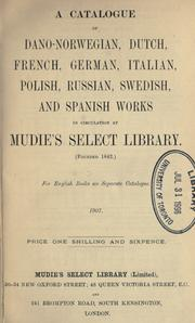 Cover of: Catalogue of Dano-Norwegian, Dutch, French, German, Italian, Polish, Russian, Swedish and Spanish works in circulation at Mudie's Select Library. by Mudie's Select Library.