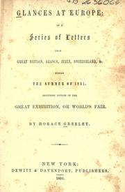Cover of: Glances at Europe: in a series of letters from Great Britain, France, Italy, Switzerland & c., during the summer of 1851