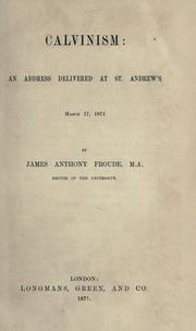 Cover of: Calvinism: an address delivered at St. Andrew's, March 17, 1871