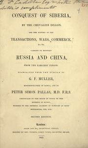 Cover of: Conquest of Siberia, by the Chevalier Dillon, and the history of the transactions, wars, commerce &c. &c. carried on between Russian and China, from the earliest period