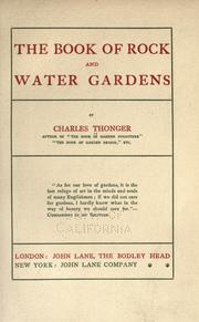 The book of rock and water gardens by Charles Thonger