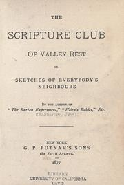 Cover of: The scripture club of Valley Rest, or, Sketches of everybody's neighbors
