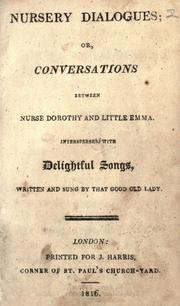 Cover of: Nursery dialogues, or, Conversations between Nurse Dorothy and Little Emma |