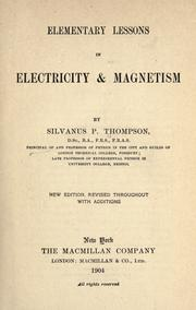 Cover of: Elementary lessons in electricity & magnetism | Silvanus Phillips Thompson