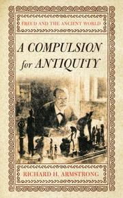 Cover of: A Compulsion For Antiquity | Richard H. Armstrong