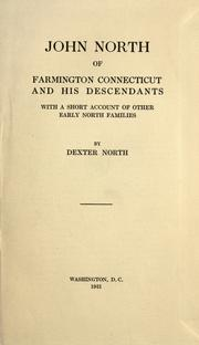 Cover of: John North of Farmington, Connecticut and his descendants by by Dexter North.