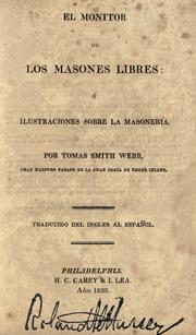 The Freemason's monitor, or, Illustrations of Masonry by Thomas Smith Webb