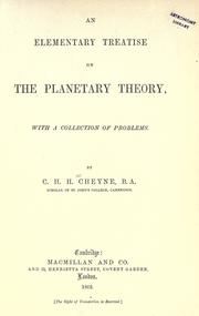 An elementary treatise on the planetary theory by Charles Hartwell Horne Cheyne