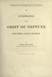 Cover of: An investigation of the orbit of Neptune: with general tables of its motion.