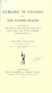 Curling in Canada and the United States by Kerr, John
