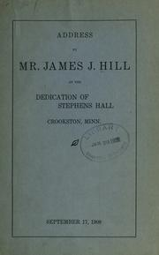 Cover of: Address by Mr. James J. Hill, at the dedication of Stephens hall, Crookston, Minn., September 17, 1908