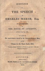 "Cover of: Substance of the speech of Charles Marsh, esq. in a committee of the House of commons, July the 1st, 1813, in support of the amendment moved by Sir Thomas Sutton, bart. on the clause in the East-India bill, ""Enacting further facilities to persons to go out to India for religious purposes."" 