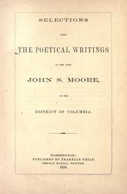 Cover of: Selections from the poetical writings of the late John S. Moore, of the District of Colombia |