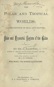 The polar and tropical worlds by G. Hartwig