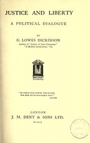 Justice and liberty by G. Lowes Dickinson