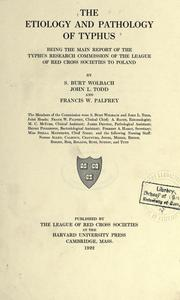 Cover of: The etiology and pathology of typhus by League of Red Cross Societies. Typhus Research Commission to Poland