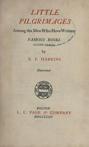 Little pilgrimages among the men who have written famous books by E. F. Harkins