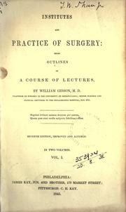 The institutes and practice of surgery by Gibson, William