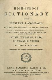 Cover of: A high-school dictionary of the English language explanatory, pronouncing, and synonymous