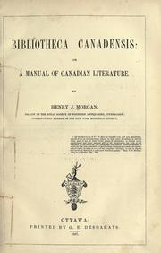 Cover of: Bibliotheca canadensis: or, A manual of Canadian literature.