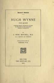 Cover of: Hugh Wynne, free Quaker, sometime brevet lieutenant-colonel on the staff of His Excellency General Washington